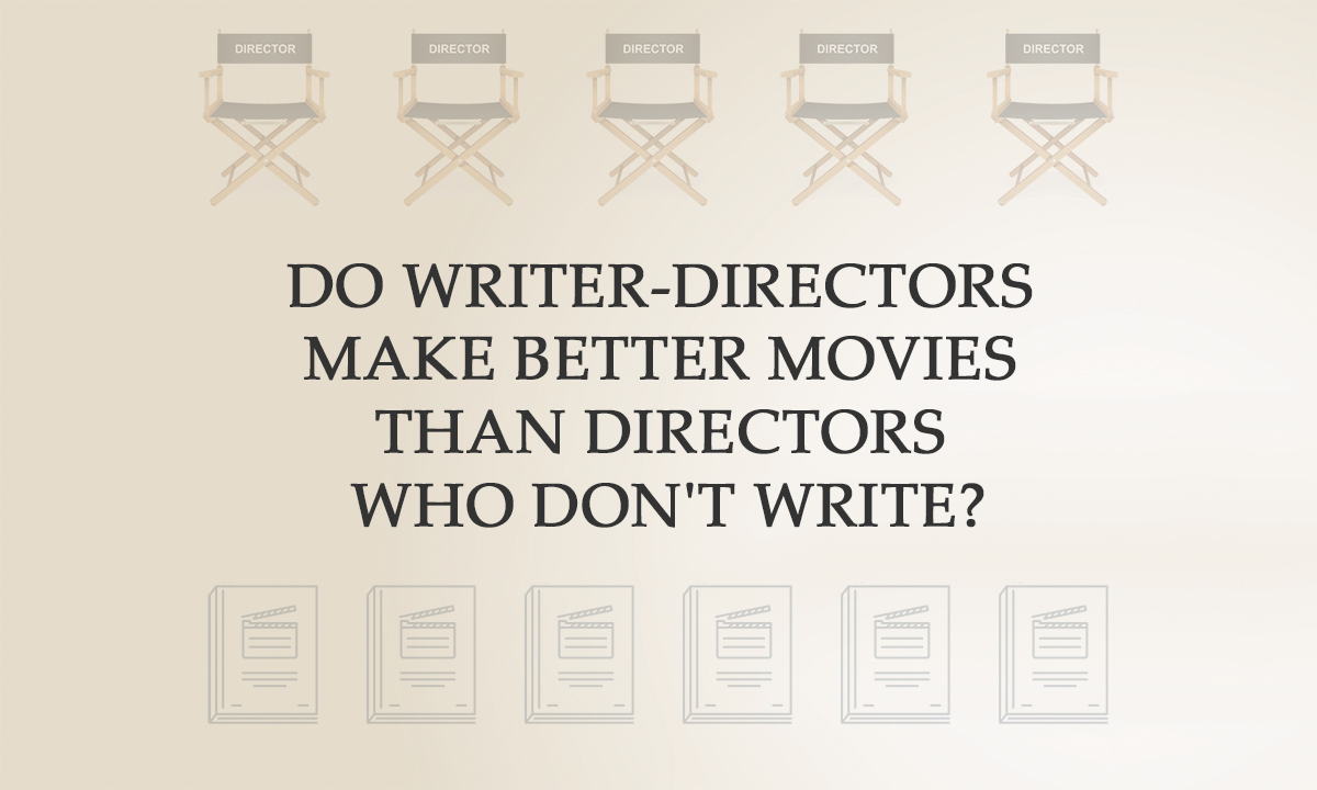 Do writer-directors make much better films than administrators who do not generate?